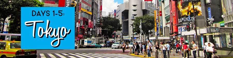 Days 1-5: Tokyo