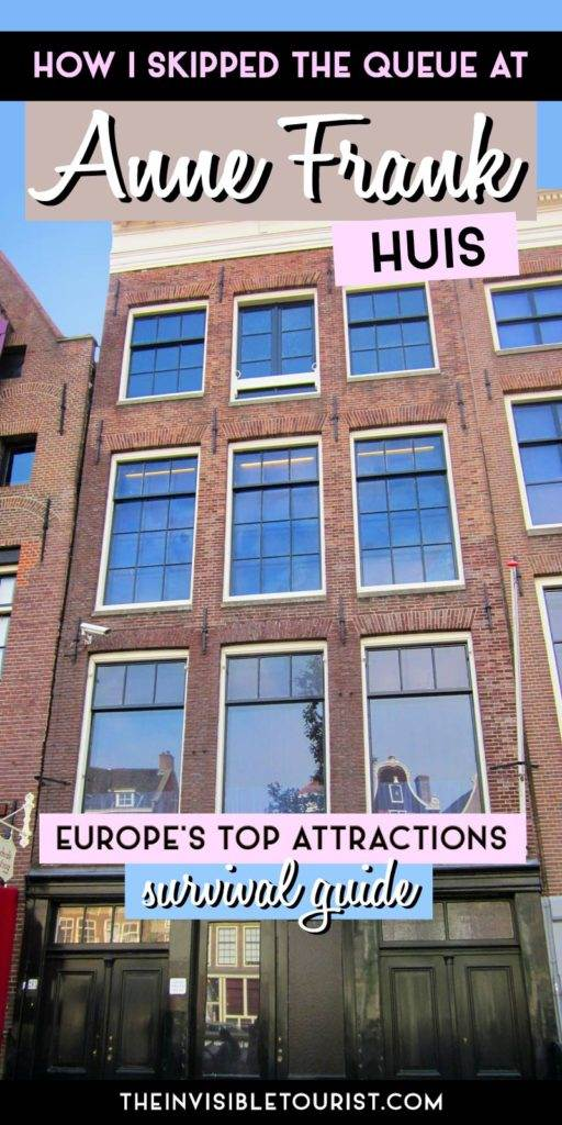 How I skipped the queue at Anne Frank Huis: Your Survival Guide to Europe's Top Attractions | The Invisible Tourist