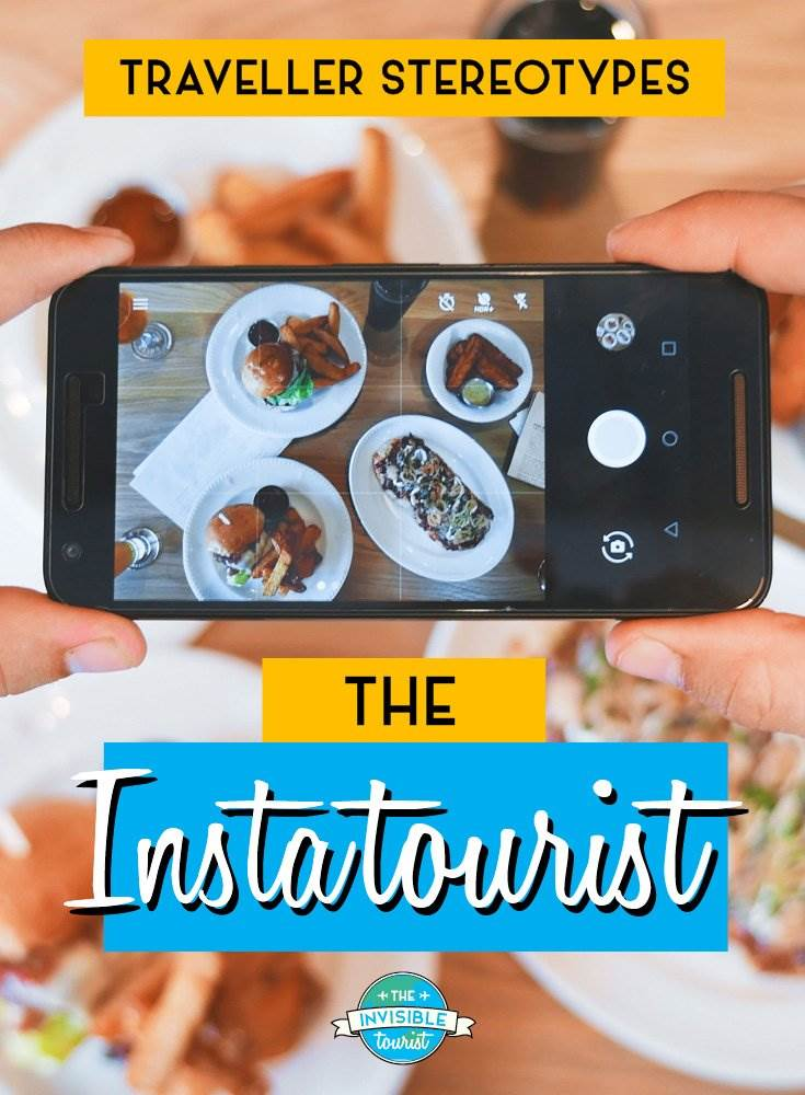 Instatourist - Traveller Stereotypes: What's an Invisible Tourist? | The Invisible Tourist