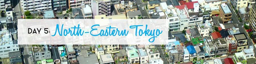 6 Days in Tokyo: North-Eastern Tokyo