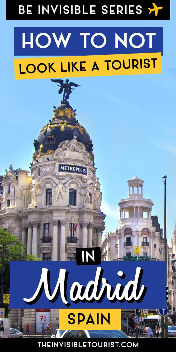 How To Not Look Like A Tourist In Madrid Spain The