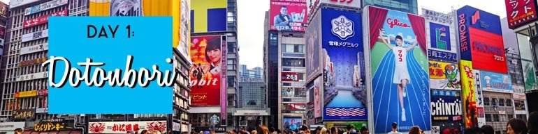 Itinéraire d'Osaka Jour 1: Dotonbori