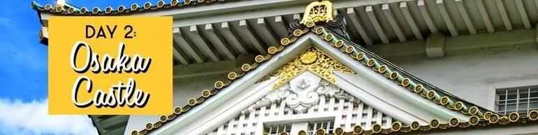 Itinéraire d'Osaka Jour 2: Château et musée d'Osaka