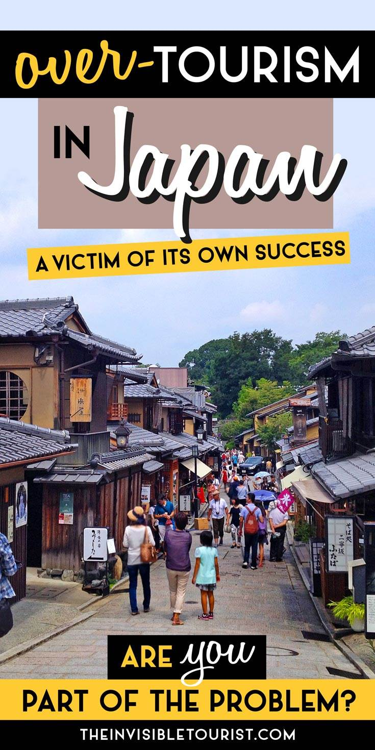 Overtourism: Is Japan Becoming a Victim of its Own Success?   The Invisible Tourist #overtourism #japan #japantravel #invisibletourism #ethicaltravel #responsibletravel #sustainabletravel #kyoto #tokyo