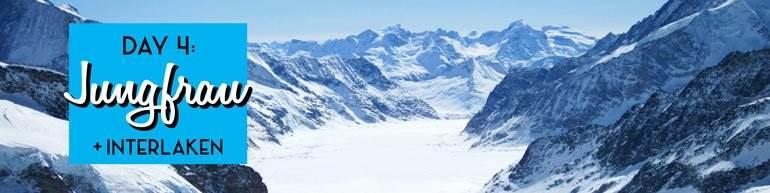 Day 4: Jungfraujoch & Interlaken