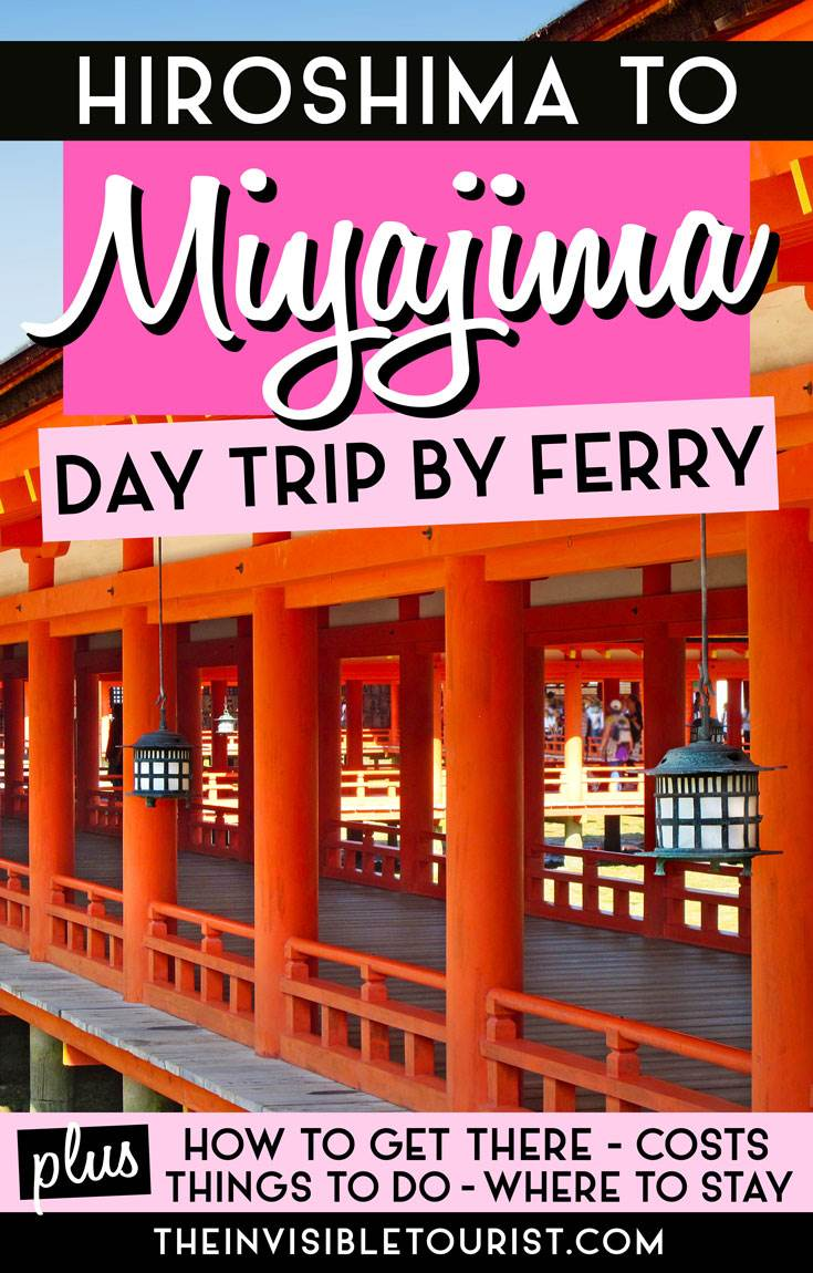 Hiroshima to Miyajima: An Enjoyable Day Trip by Ferry You'll Love   The Invisible Tourist #miyajima #miyajimaisland #hiroshima #daytrip #deer #japan #japantravel #unesco #torii #shrine #ferry #invisibletourism